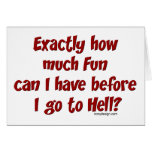 How Much Fun Before Hell?