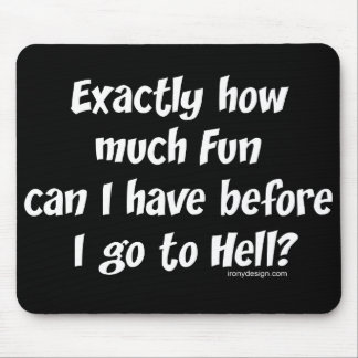 How Much Fun Before Hell? Mouse Pad