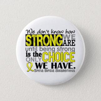 How Strong We Are Spina Bifida 6 Cm Round Badge