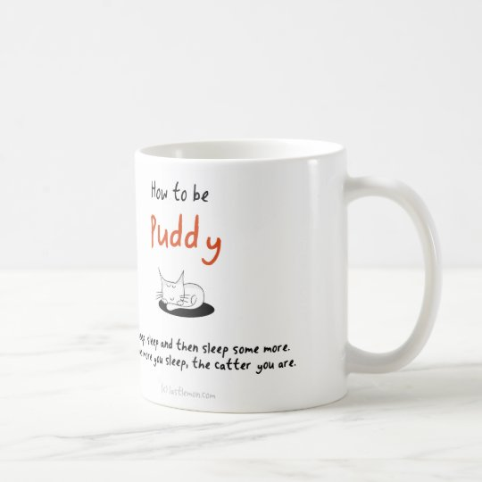 How to be a cat: Puddy Coffee Mug