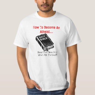 How To Become An Atheist.... T Shirt