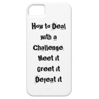 How to Deal with a Challenge Motivational iPhone 5 Cover