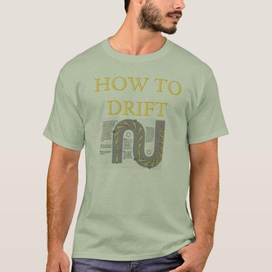 How.To.Drift1, HOW TO DRIFT T-Shirt