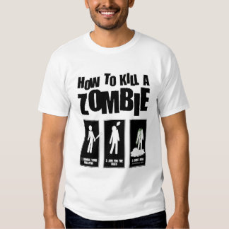How to kill a ZOMBIE Tee Shirt