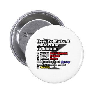 How To Make a Molecular Biologist 6 Cm Round Badge