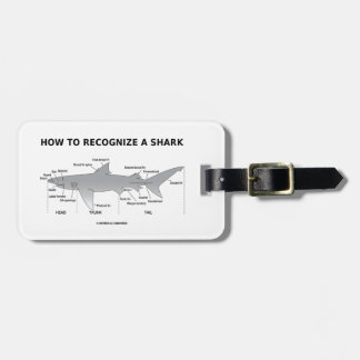 How To Recognize A Shark (Biology Humor) Luggage Tag