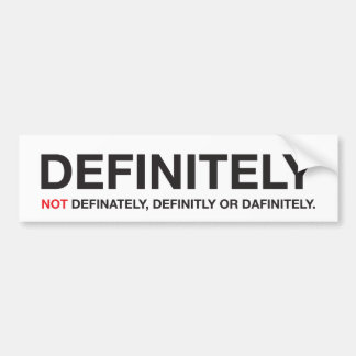 "How to spell ""definitely"" bumper sticker"