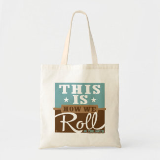 How We Roll Budget Tote Bag