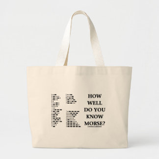How Well Do You Know Morse? (Intl Morse Code) Jumbo Tote Bag