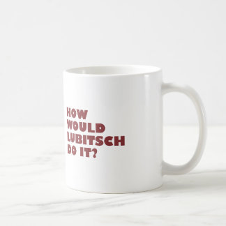 """""""How would Lubitsch do it?"""" Mug"""