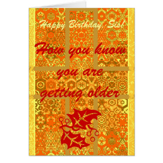 How you know you are getting older, Happy B-day,Si Card
