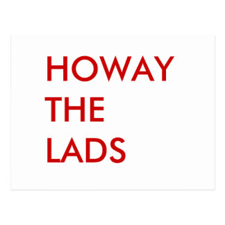 HOWAY THE LADS in red letters  Post Card