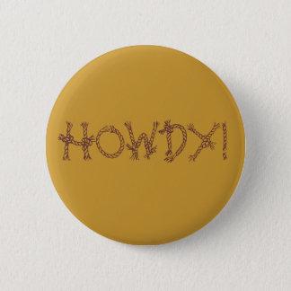Howdy! 6 Cm Round Badge