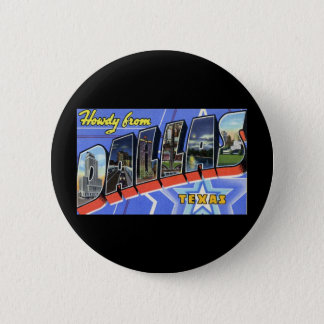 Howdy from Dallas Texas 6 Cm Round Badge