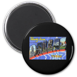 Howdy from Dallas Texas 6 Cm Round Magnet