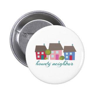 Howdy Neighbor 6 Cm Round Badge