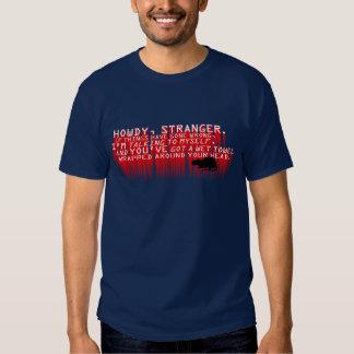Howdy Stranger! Tee Shirt