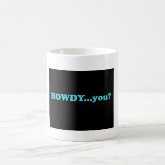 HOWDY...you? Morphing Mug