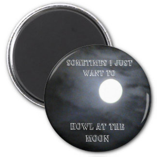 HOWL AT THE MOON MAGNET