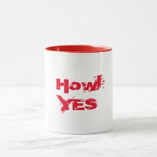 Howl Yes Mug