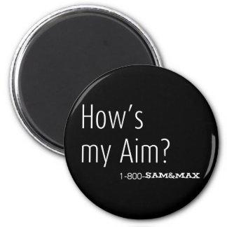 How's my Aim? 6 Cm Round Magnet