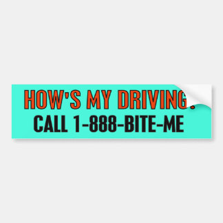 HOW'S MY DRIVING? BUMPER STICKERS