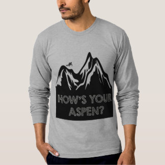 How's Your Aspen Funny Laugh Skiing Edition T-Shirt