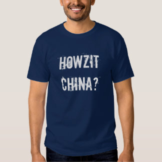 Howzit china - RSA slang T-Shirt