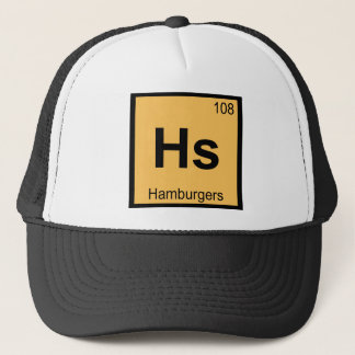 Hs - Hamburgers Chemistry Periodic Table Symbol Trucker Hat