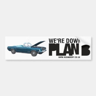 Hue and Cry - Plan B - Bumper Sticker