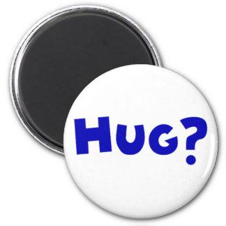 Hug? 6 Cm Round Magnet