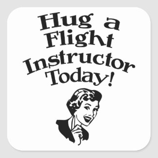 Hug A Flight Instructor Square Sticker