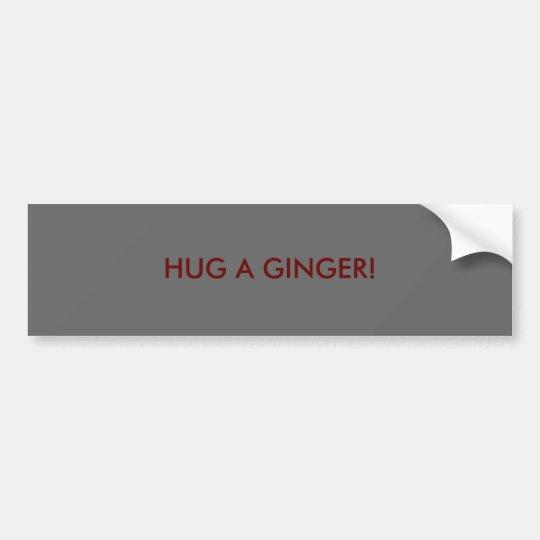 HUG A GINGER! BUMPER STICKER