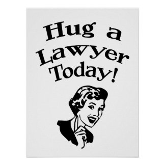 Hug A Lawyer Poster
