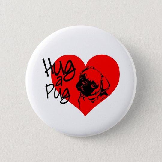 Hug A Pug 6 Cm Round Badge