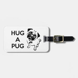 Hug a Pug Luggage Tag