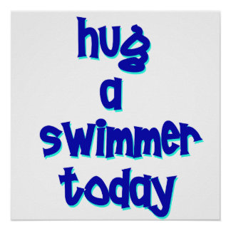 Hug A Swimmer Today Poster