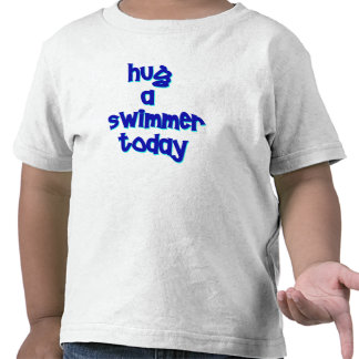 Hug A Swimmer Today T Shirts