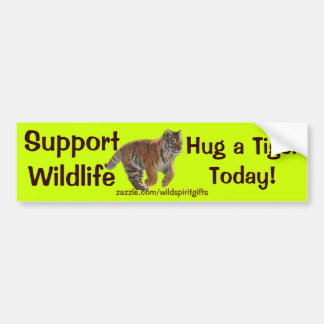 HUG A TIGER Wildlife Support Funny Bumper Sticker