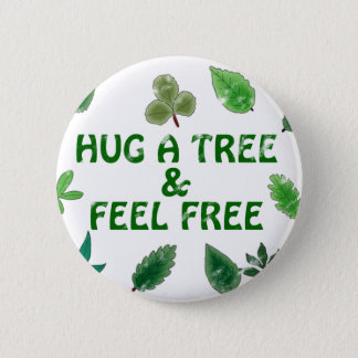 Hug a tree and feel free Button