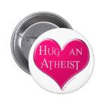 Hug An Atheist Pinback Button