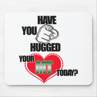HUG AN MT TODAY! MEDICAL TECHNOLOGIST (LABORATORY) MOUSE PAD
