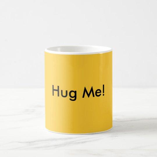 Hug Me! Coffee Mug