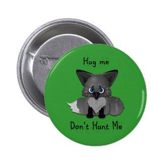 Hug me don t hunt me Baby Fox Pins