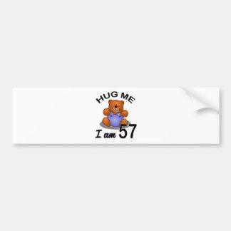 Hug me I am 57 Bumper Sticker