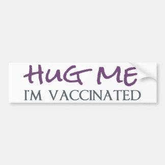 Hug Me I m Vaccinated Bumper Sticker