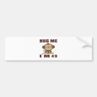 Hug me i'm 49 bumper sticker