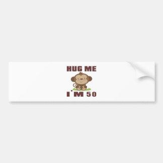 Hug me i'm 50 bumper sticker