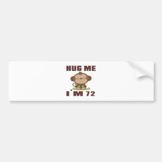 Hug me i'm 72 bumper sticker