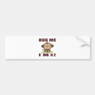 Hug me i'm 82 bumper sticker